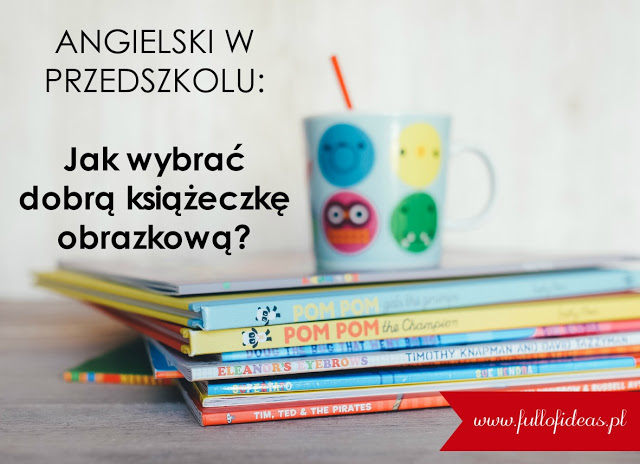 Angielski w przedszkolu, dla dzieci, książeczki obrazkowe, literatura dziecięca, storybooks, jak wybrać